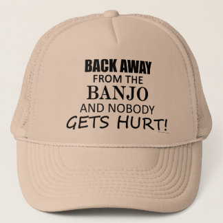Back Away From The Banjo Trucker Hat