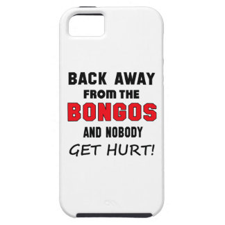 Back away from the Bongos and nobody get hurt! iPhone 5 Case