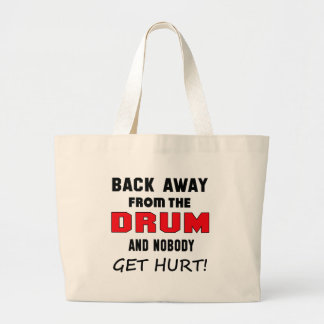 Back away from the Drum and nobody get hurt! Jumbo Tote Bag