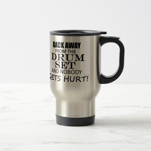 Back Away From The Drum Set Coffee Mugs
