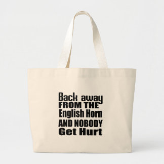 Back away from the English Horn and nobody get hur Jumbo Tote Bag