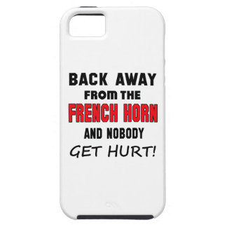 Back away from the french horn and nobody get hurt case for the iPhone 5