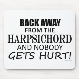 Back Away From The Harpsichord Mouse Pad