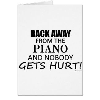 Back Away From The Piano Greeting Card
