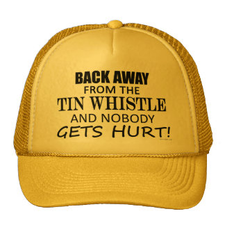 Back Away From The Tin Whistle Trucker Hats