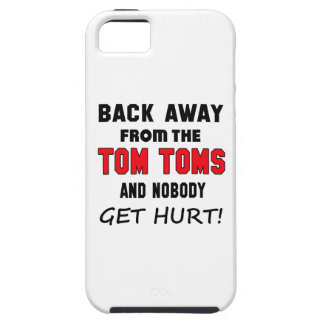 Back away from the Tom Toms and nobody get hurt! iPhone 5 Case