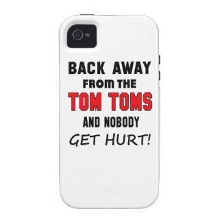 Back away from the Tom Toms and nobody get hurt! Vibe iPhone 4 Cases