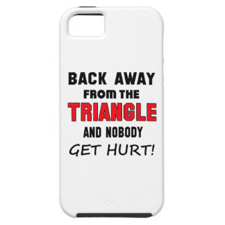 Back away from the Triangle and nobody get hurt! iPhone 5 Case
