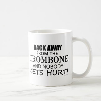 Back Away From The Trombone Coffee Mug