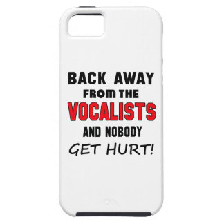 Back away from the Vocalists and nobody get hurt! iPhone 5 Case