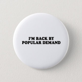 BACK BY POPULAR DEMAND T-shirt 6 Cm Round Badge