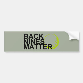back nines matter bumper sticker