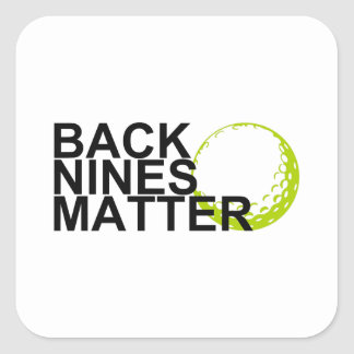 back nines matter square sticker