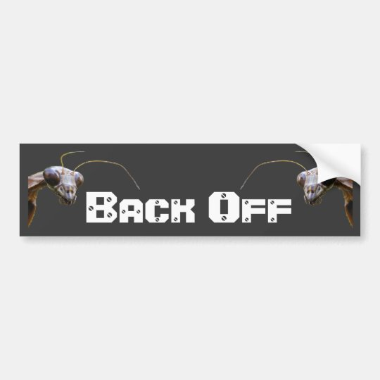 Back Off 1 ~ Bumper Bumper Sticker
