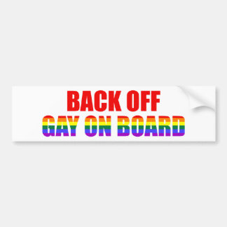 Back Off Gay On Board Bumper Sticker