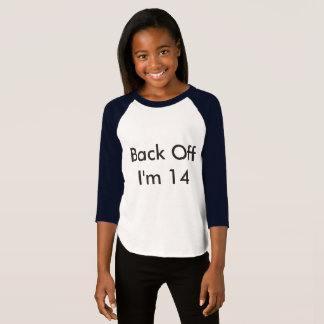 """Back Off I'm 14"" 3/4 Sleeves T-shirt for Girls"