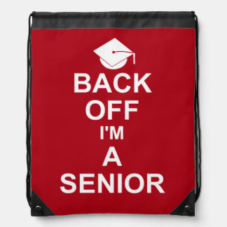 Back Off I'm a Senior High School Drawstring Bag