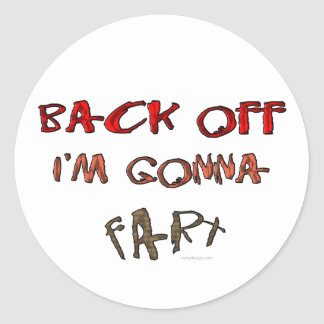 Back Off I'm Gonna Fart! Classic Round Sticker