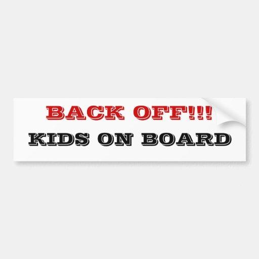 Back off! Kids on Board Bumper Sticker