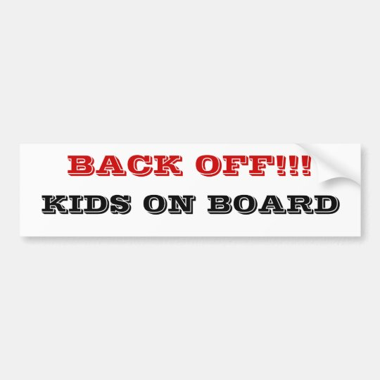 Back off! Kids on Board Bumper Sticker