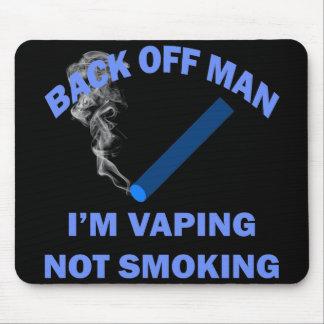 BACK OFF MAN I'M VAPING, NOT SMOKING MOUSE PAD