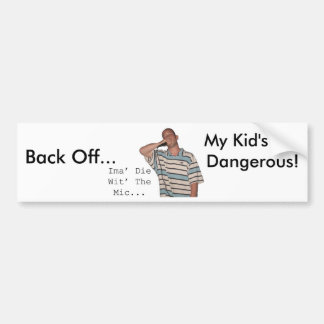 Back Off..., My Kid's Are Danger... Bumper Sticker