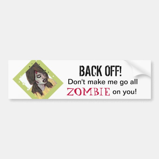 Back Off Zombie Bumper Sticker