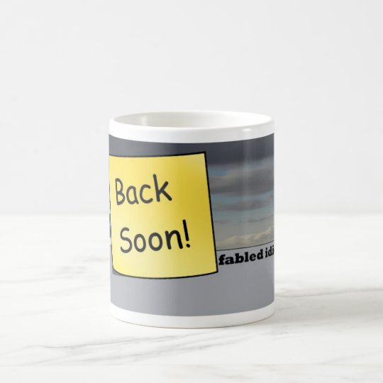 back soon coffee mug