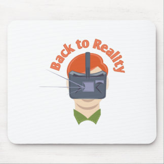 Back To Reality Mouse Pad