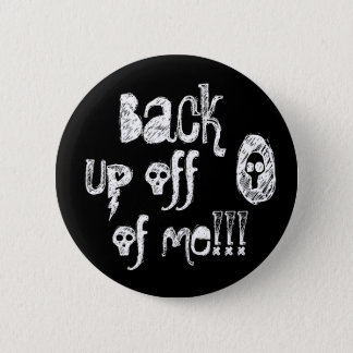 Back up off of me! 6 cm round badge