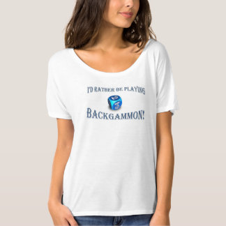 Backgammon T For The Ladies! T-Shirt