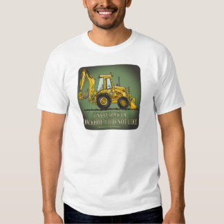 Backhoe Operator Quote Mens T-Shirt