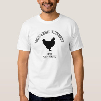 Backyard Chickens Pets With Benefits T-shirt