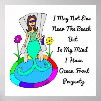 """Backyard Mermaid """"I May Not Live At The Beach..."""" Poster"""