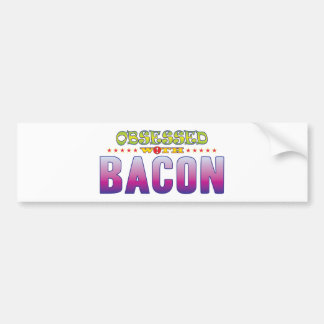 Bacon 2 Obsessed Bumper Sticker