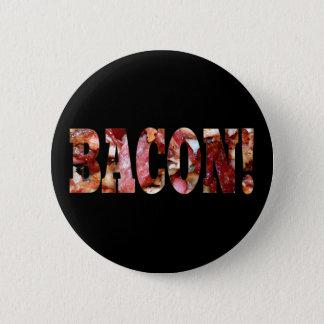 BACON! 6 CM ROUND BADGE