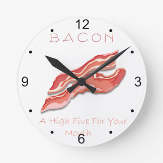 Bacon A High Five For Your Mouth Clocks