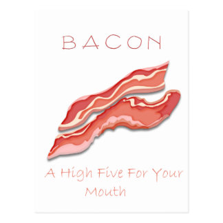 Bacon A High Five For Your Mouth Postcard