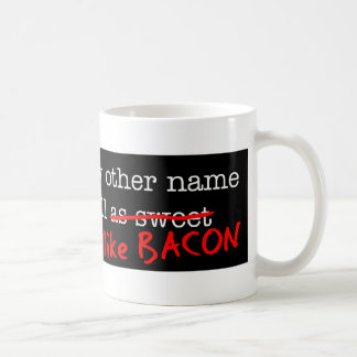 Bacon A Rose by any other Name Mug