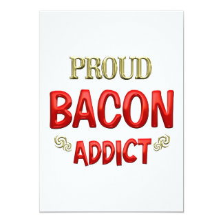 "Bacon Addict 5"" X 7"" Invitation Card"