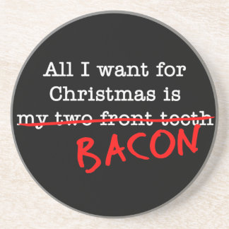 Bacon All I Want for Christmas Beverage Coasters