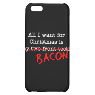 Bacon All I Want for Christmas iPhone 5C Covers
