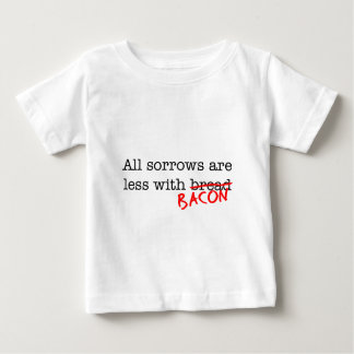 Bacon All Sorrows are Less Baby T-Shirt