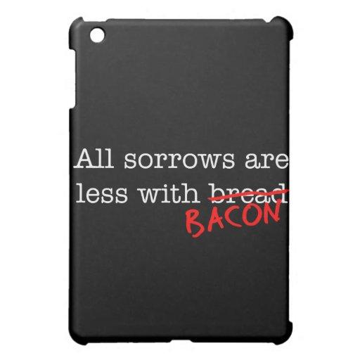Bacon All Sorrows are Less iPad Mini Cases