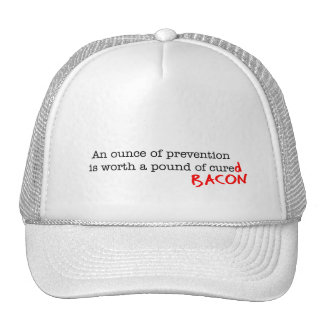 Bacon An Ounce of Prevention Hats