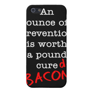 Bacon An Ounce of Prevention iPhone 5 Cases