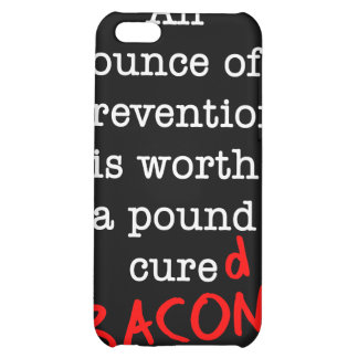 Bacon An Ounce of Prevention Cover For iPhone 5C