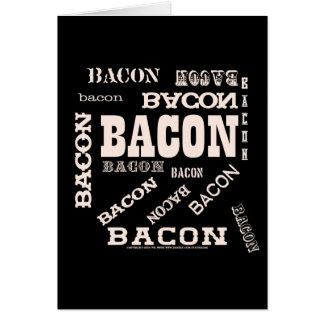 Bacon Bacon Bacon Greeting Card