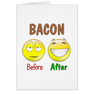 Bacon Before After Card
