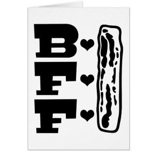 Bacon Best Friends Forever BBFF Greeting Card